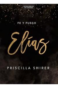Elías, fe y Fuego -  - Shirer, Priscilla
