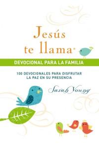 Jesus Calling: Jesús te llama, devocional para la familia: 100 devocionales para disfrutar la paz en su presencia -  - Young, Sarah