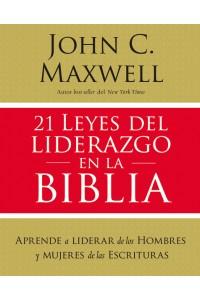21 leyes del liderazgo en la Biblia -  - Maxwell, John C.