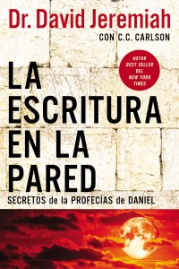 La escritura en la pared -  - Jeremiah, Dr.  David
