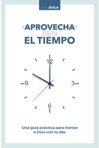 Aprovecha bien el tiempo -  - Avila, Ana
