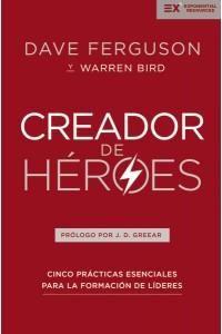 Creador de héroes:. Cinco prácticas esenciales para la formación de líderes -  - Ferguson, Dave