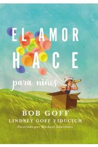 El amor hace para niños -  - Goff, Bob