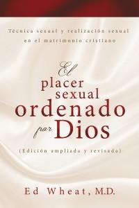 Placer sexual ordenado por Dios -  - Wheat, Ed