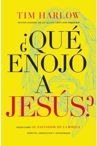 ¿Qué enojó a Jesús? -  - Harlow, Dr.  Tim