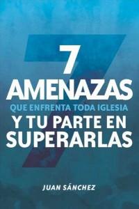 7 amenazas que enfrenta toda iglesia -  - Sanchez, Juan