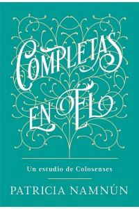 Completas en Él: Un estudio de Colosenses -  - Namnún, Patricia