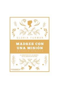 Madres con una misión -  - Furman, Gloria