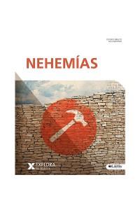 Explora la Biblia: Nehemias, Libro de Estudio Biblico -