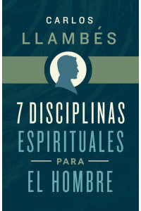 7 disciplinas espirituales para el hombre -  - Llambés, Carlos