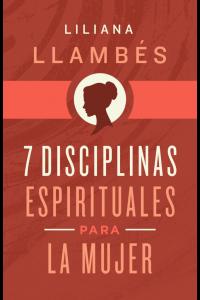 7 disciplinas espirituales para la mujer -  - Llambés,Liliana