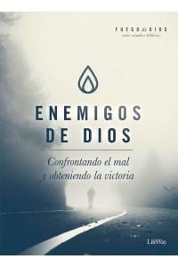 Enemigos de Dios: Confrontando El Mal Y Obteniendo La Victoria -