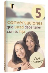 5 conversaciones que usted debe tener con su hija -  - Courtney, Vicki