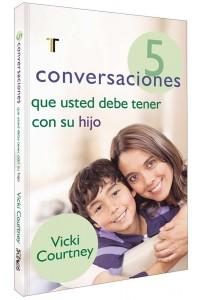 5 conversaciones que usted debe tener con su hijo -  - Courtney, Vicki