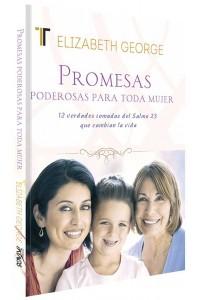 Promesas poderosas para toda mujer -  - George, Elizabeth