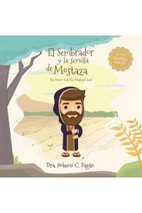 El Sembrador y la semilla de mostaza [Español - Inglés] -  - Pagán, Nohemí C.