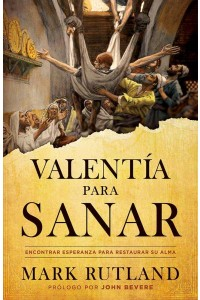 Valentía para sanar / Courage to be Healed -  - Rutland, Mark