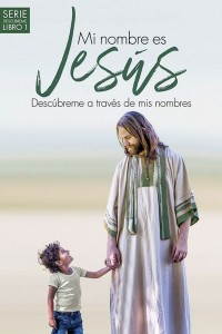 Mi nombre es Jesús / My name is Jesus -  - Towns, Elmer L.