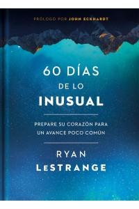 60 días de lo inusual: Prepare su corazón para un avance poco común -  - LeStrange, Ryan