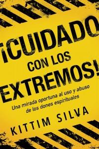 ¡Cuidado con los extremos! Una mirada oportuna al uso y abuso de los dones espirituales -  - Silva, Kittim