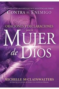 Oraciones y Declaraciones Para La Mujer De Dios / Prayers and Declarations for the Woman of God -  - McClain-Walters, Michelle