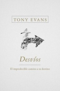Desvíos/Detours: Un impredecible camino hacia su destino -  - Evans, Tony