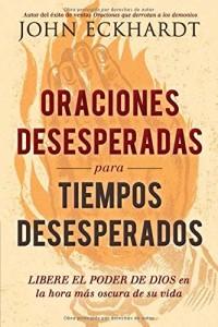 Oraciones desesperadas para tiempos desesperados -  - Eckhardt, John