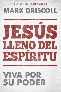 Jesús lleno del Espíritu -  - Driscoll, Mark