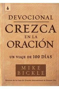 Devocional crezca en la oración -  - Bickle, Mike