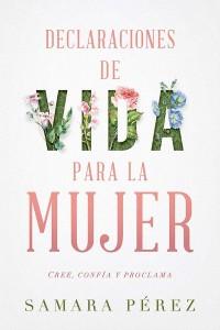 Declaraciones de vida para la mujer -  - Pérez, Samara