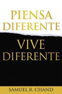 Piensa diferente, vive diferente -  - Chand, Samuel R.