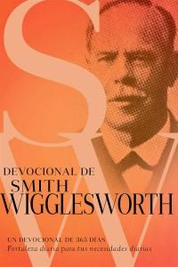 Devocional de Smith Wigglesworth -  - Wigglesworth, Smith