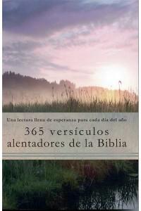 365 Versículos Alentadores de la Biblia: Una lectura llena de esperanza para cada día del año -