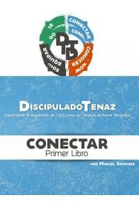 Discipulado Tenaz: Capacitando a seguidores de Cristo para ser tenaces en hacer discípulos (CONECTAR) (Volume 1) -  - Sanchez, Marcel