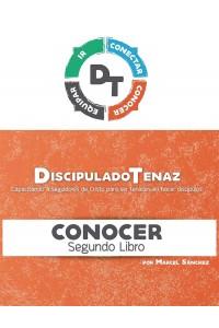 Discipulado Tenaz: Capacitando a seguidores de Cristo para ser tenaces en hacer discípulos (CONOCER) -  - Sanchez, Marcel