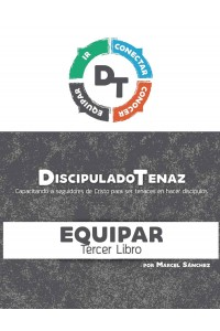 Discipulado Tenaz: Capacitando a seguidores de Cristo para ser tenaces en hacer discípulos (EQUIPAR)  -  - Sanchez, Marcel