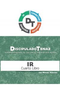 Discipulado Tenaz: Capacitando a seguidores de Cristo para ser tenaces en hacer discípulos (Ir) -  - Sanchez, Marcel