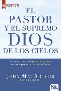 El pastor y el Supremo Dios de los cielos  -  - MacArthur, John