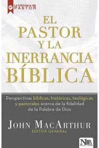 El pastor y la inerrancia biblica -  - MacArthur, John