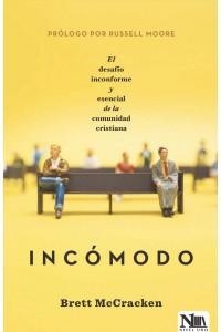 Incómodo: El desafío inconforme y esencial de la comunidad cristiana -  - McCracken, Brett