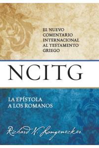 Romanos - NCITG: El Nuevo Comentario Internacional al Testamento Griego -  - Longnecker, Richard
