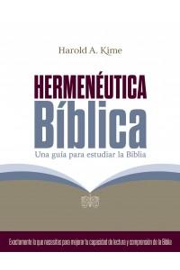 Hermenéutica bíblica: Una guía para estudiar la Biblia -