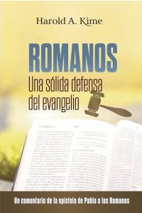 Romanos: Una sólida defensa del evangelio -