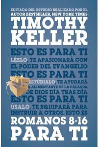 Romanos 8-16 para ti -  - Keller, Timothy