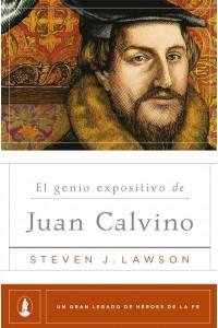 El genio expositivo de Juan Calvino -  - Lawson, Steven J.