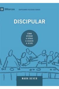 Discipular: Cómo ayudar a otros a seguir a Jesús -  - Dever, Mark