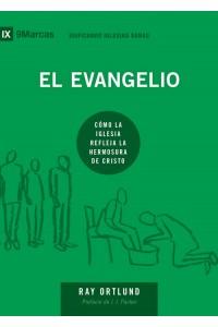 El evangelio: Cómo la iglesia refleja la hermosura de Cristo -  - Ortlund, Ray
