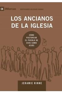 Los ancianos de la iglesia: Cómo pastorear el pueblo de Dios como Jesús -  - Rinne, Jeramie