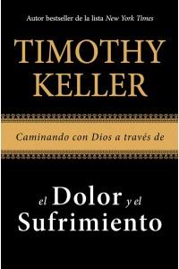 Caminando con Dios a través de el dolor y el sufrimiento -  - Keller, Timothy