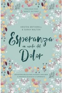 Esperanza en medio del dolor -  - Kristen Wetherell & Sarah Walton